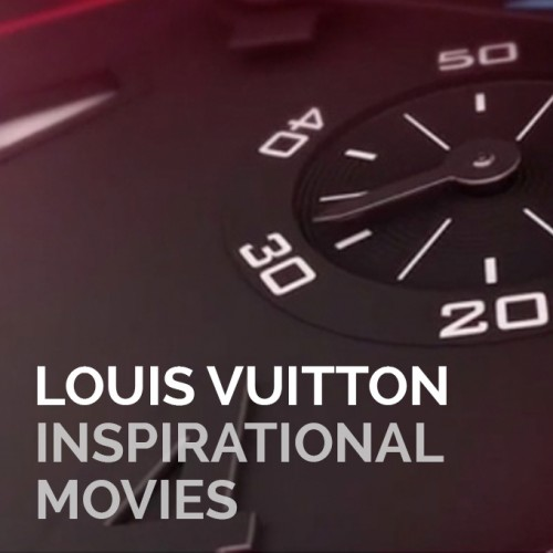LOUIS VUITTON – Inspirational movies